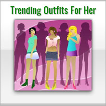 personally created hot and trendy outfits for her